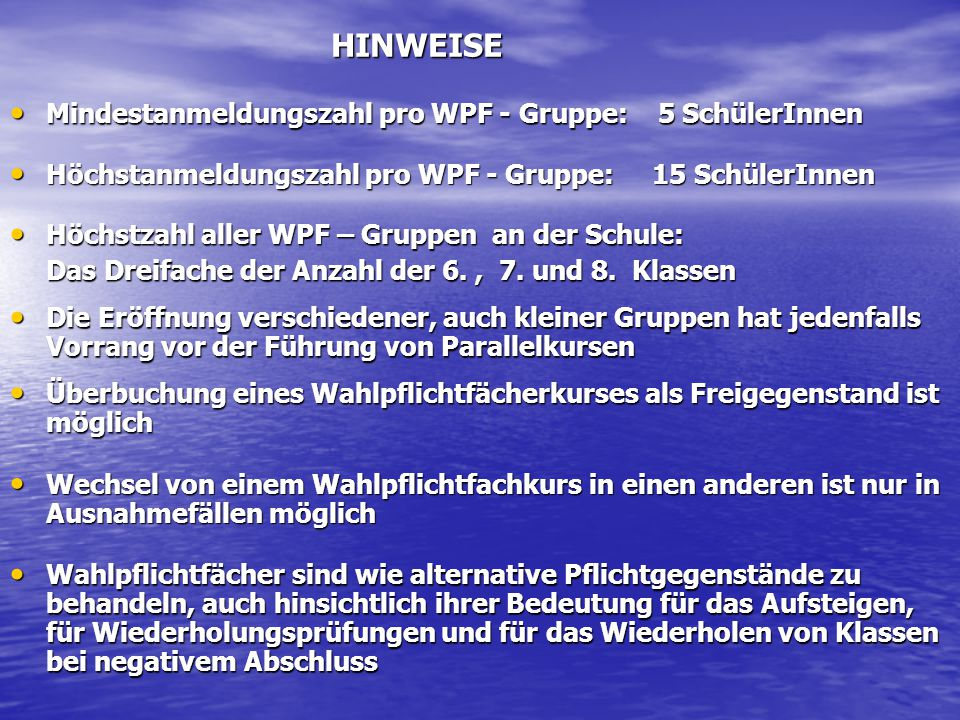 HINWEISE Mindestanmeldungszahl pro WPF - Gruppe: 5 SchülerInnen