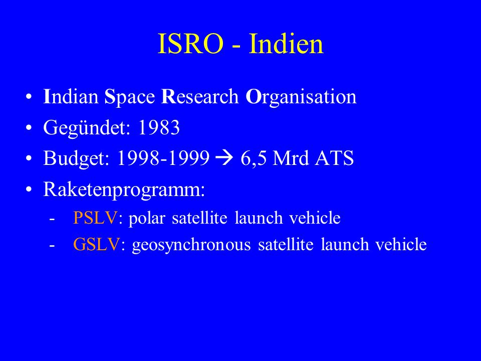 ISRO - Indien Indian Space Research Organisation Gegündet: 1983