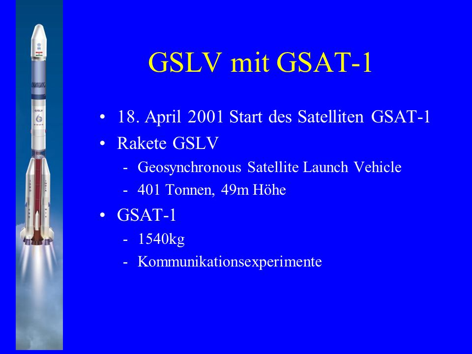GSLV mit GSAT-1 18. April 2001 Start des Satelliten GSAT-1 Rakete GSLV