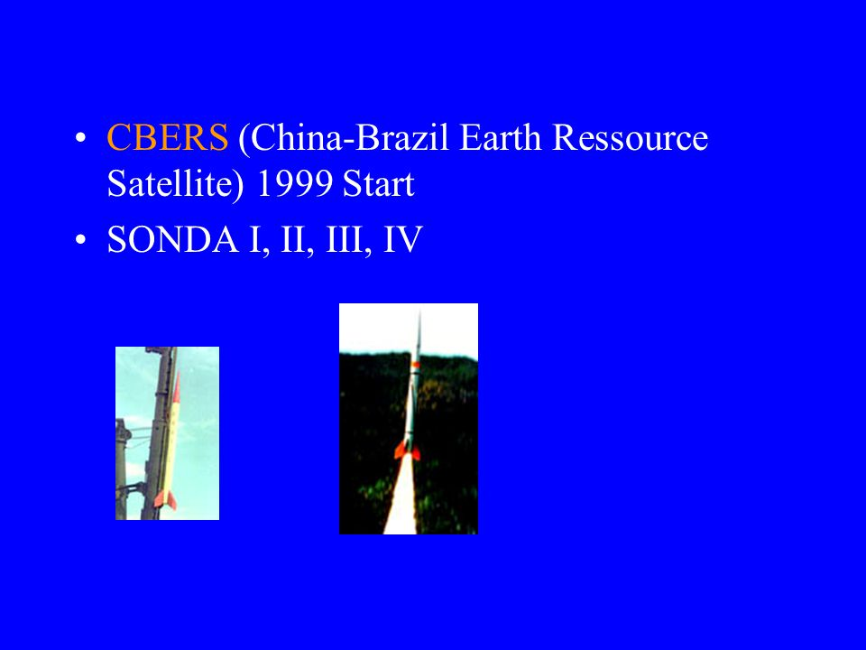 CBERS (China-Brazil Earth Ressource Satellite) 1999 Start