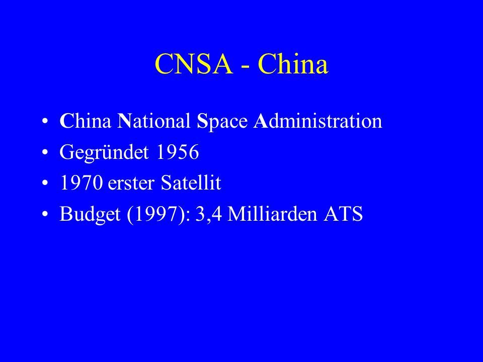 CNSA - China China National Space Administration Gegründet 1956