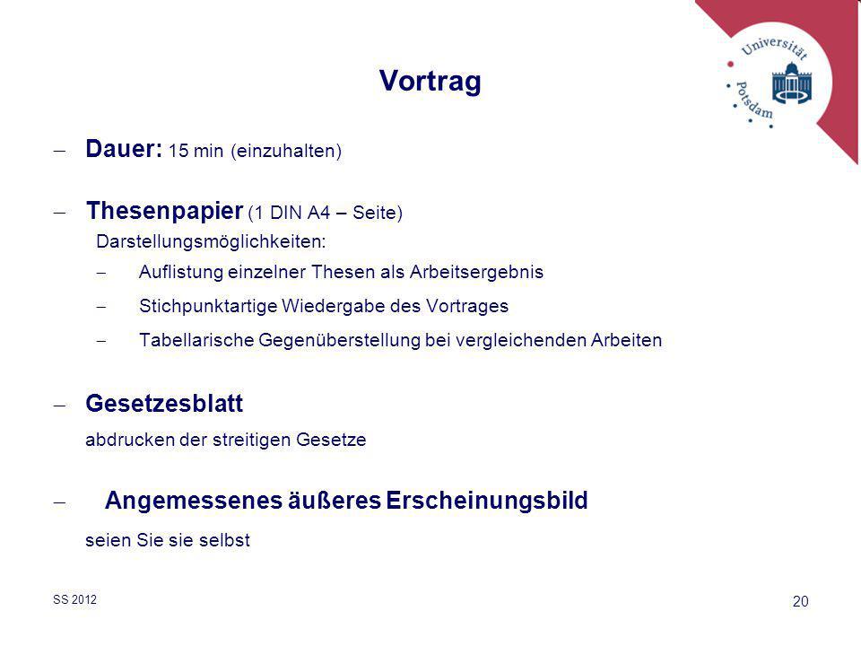 Vortrag Dauer: 15 min (einzuhalten) Thesenpapier (1 DIN A4 – Seite)
