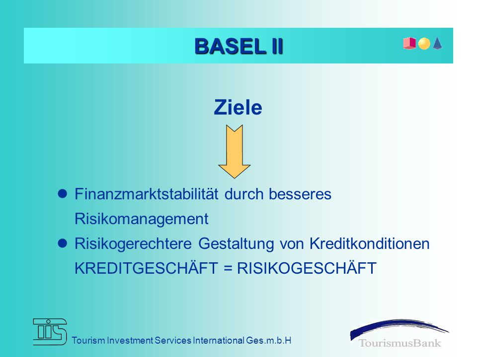BASEL II Ziele Finanzmarktstabilität durch besseres Risikomanagement