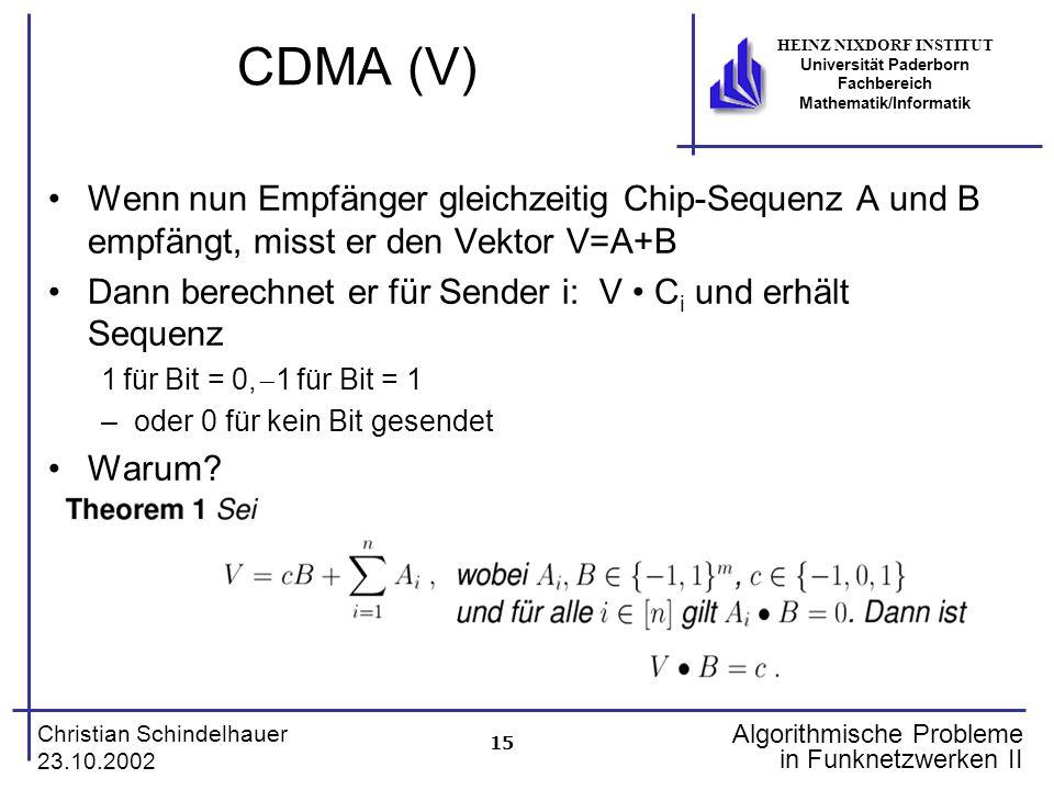CDMA (V) Wenn nun Empfänger gleichzeitig Chip-Sequenz A und B empfängt, misst er den Vektor V=A+B.