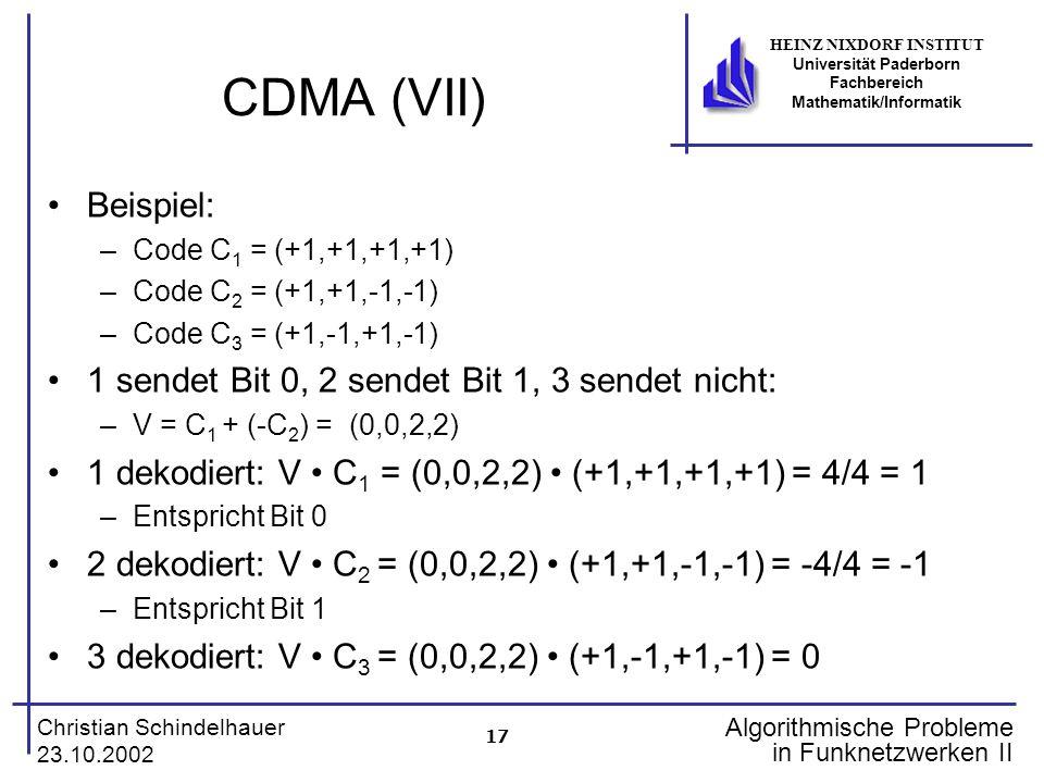 CDMA (VII) Beispiel: 1 sendet Bit 0, 2 sendet Bit 1, 3 sendet nicht: