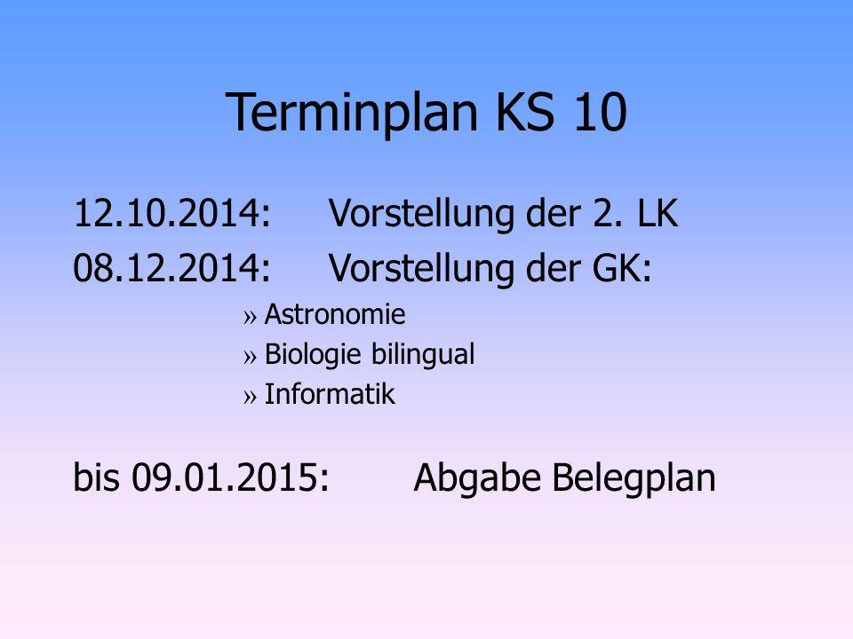 Terminplan KS 10 12.10.2014: Vorstellung der 2. LK