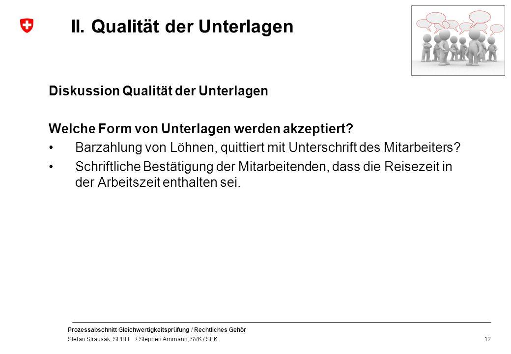 II. Qualität der Unterlagen