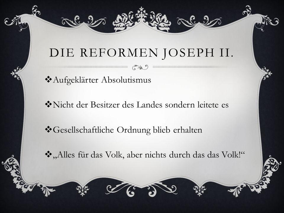 Die Reformen Joseph II. Aufgeklärter Absolutismus