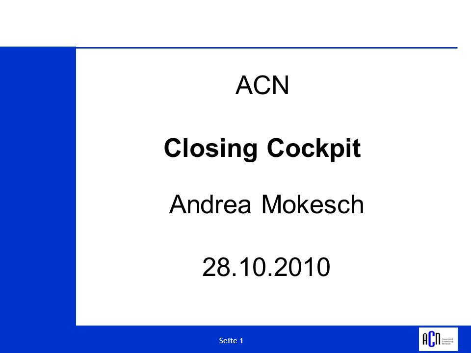ACN Closing Cockpit Andrea Mokesch 28.10.2010