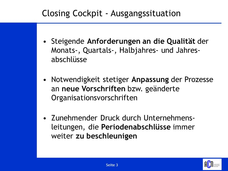 Closing Cockpit - Ausgangssituation