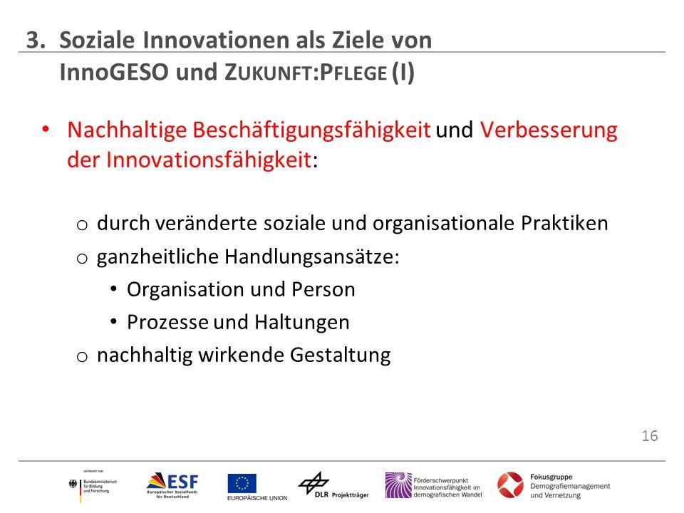 3. Soziale Innovationen als Ziele von InnoGESO und Zukunft:Pflege (I)