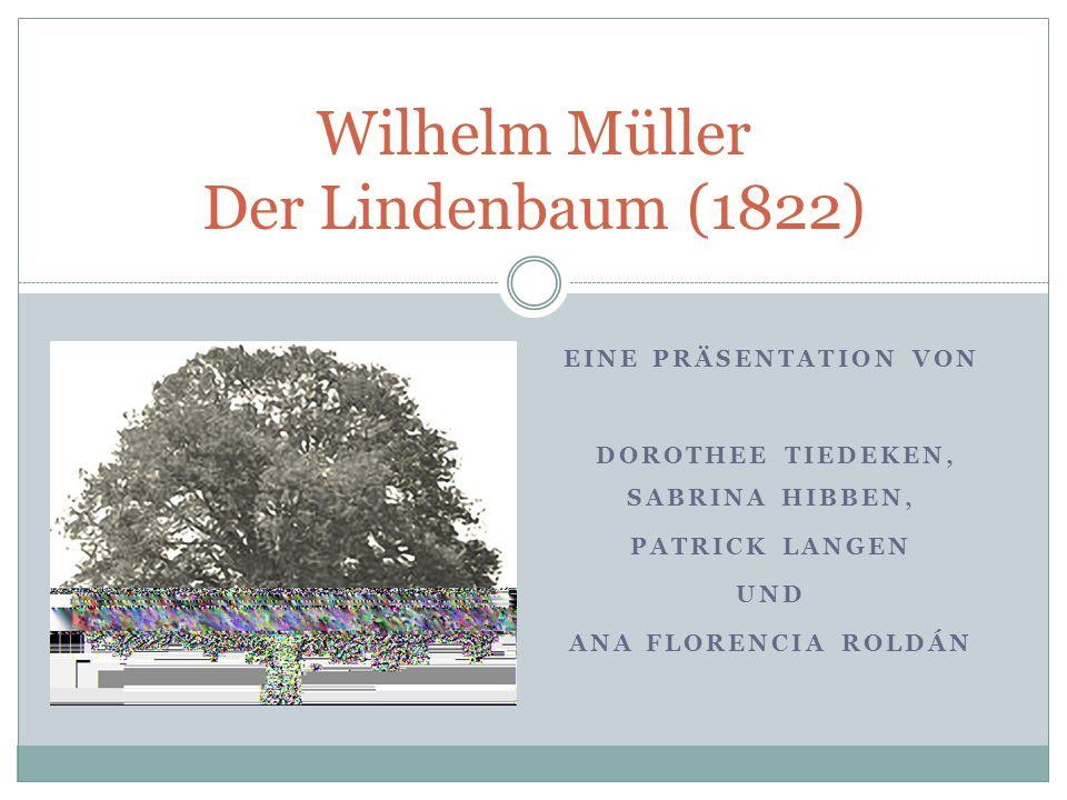 Wilhelm Müller Der Lindenbaum (1822)