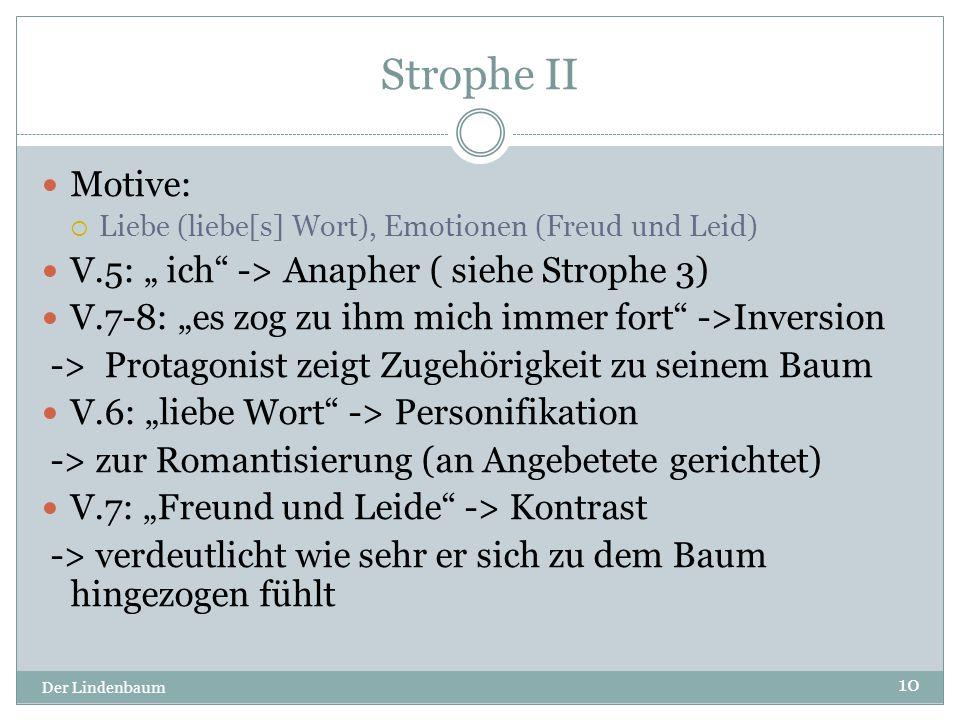 """Strophe II Motive: V.5: """" ich -> Anapher ( siehe Strophe 3)"""