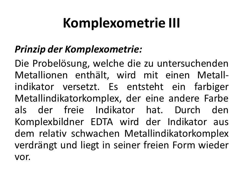 Komplexometrie III