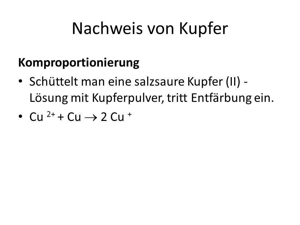 Nachweis von Kupfer Komproportionierung