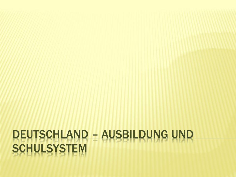 DEUTSCHLAND – AUSBILDUNG UND SCHULSYSTEM