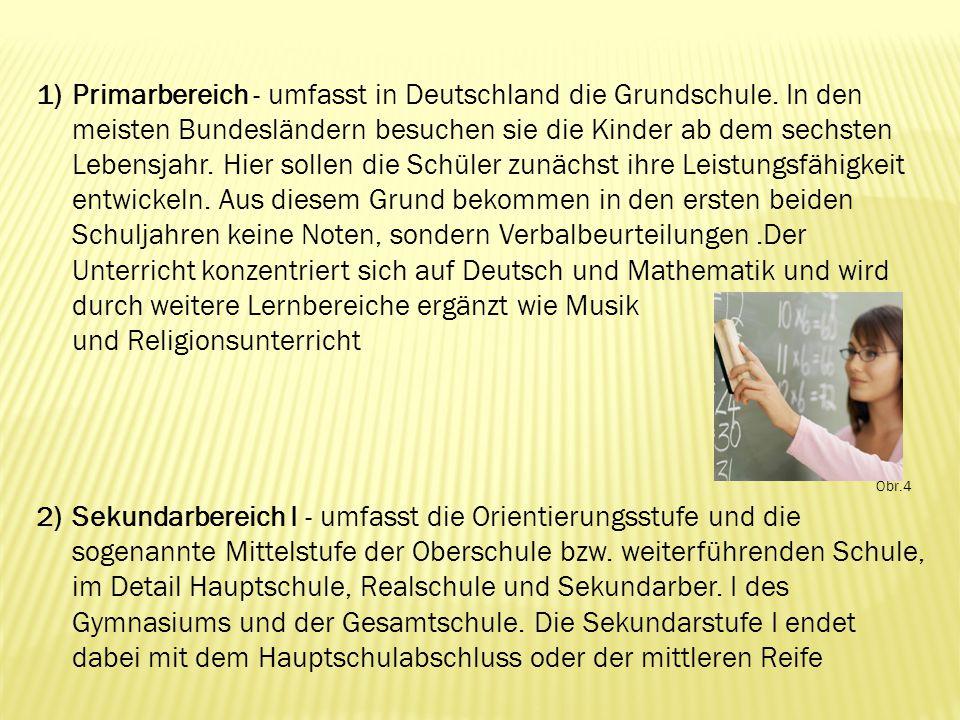 Primarbereich - umfasst in Deutschland die Grundschule