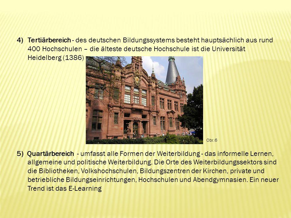 Tertiärbereich - des deutschen Bildungssystems besteht hauptsächlich aus rund 400 Hochschulen – die älteste deutsche Hochschule ist die Universität Heidelberg (1386)