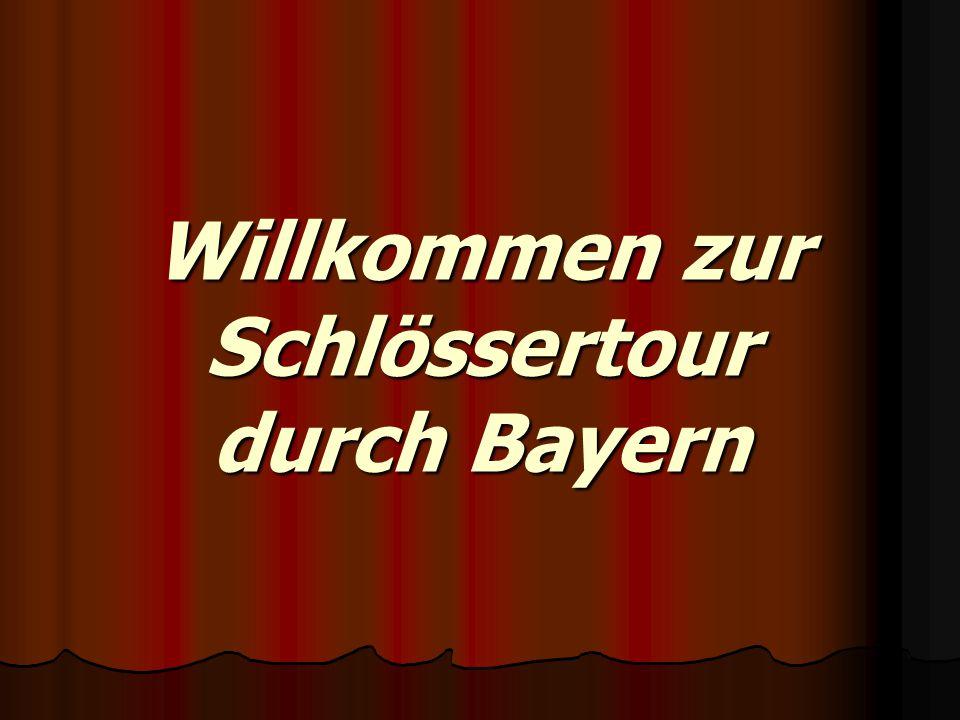 Willkommen zur Schlössertour durch Bayern