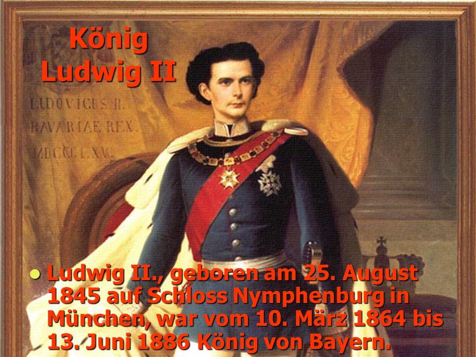 König Ludwig II Ludwig II., geboren am 25.