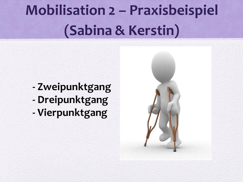 Mobilisation 2 – Praxisbeispiel (Sabina & Kerstin)