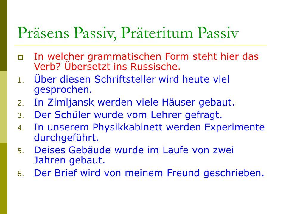 Präsens Passiv, Präteritum Passiv