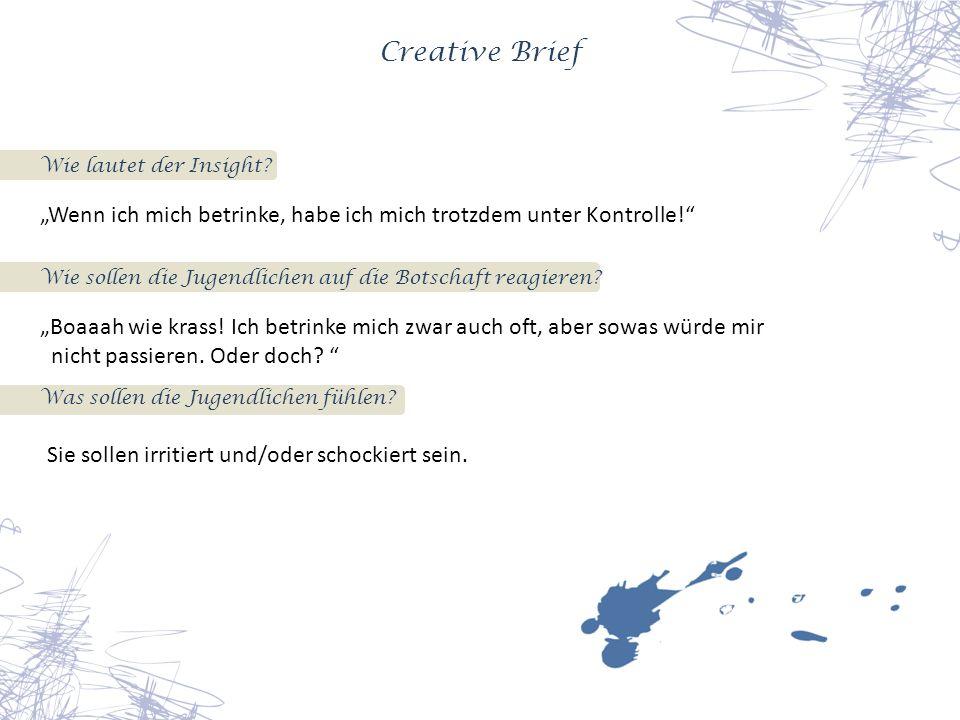 """Creative Brief Wie lautet der Insight """"Wenn ich mich betrinke, habe ich mich trotzdem unter Kontrolle!"""