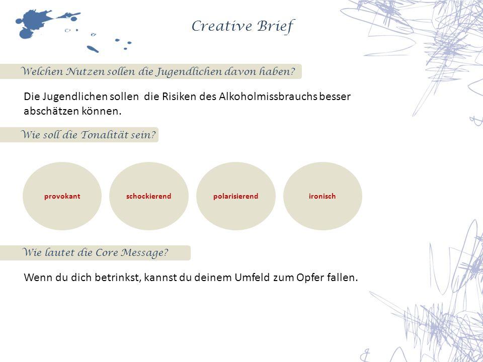 Creative Brief Welchen Nutzen sollen die Jugendlichen davon haben