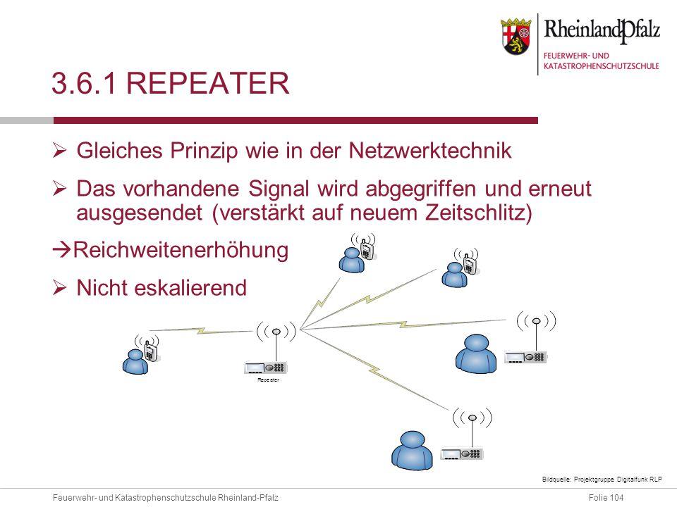 3.6.1 Repeater Gleiches Prinzip wie in der Netzwerktechnik