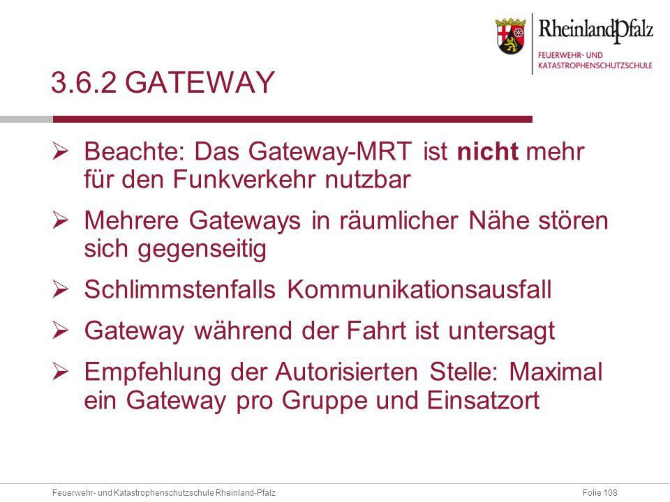 3.6.2 gateway Beachte: Das Gateway-MRT ist nicht mehr für den Funkverkehr nutzbar. Mehrere Gateways in räumlicher Nähe stören sich gegenseitig.