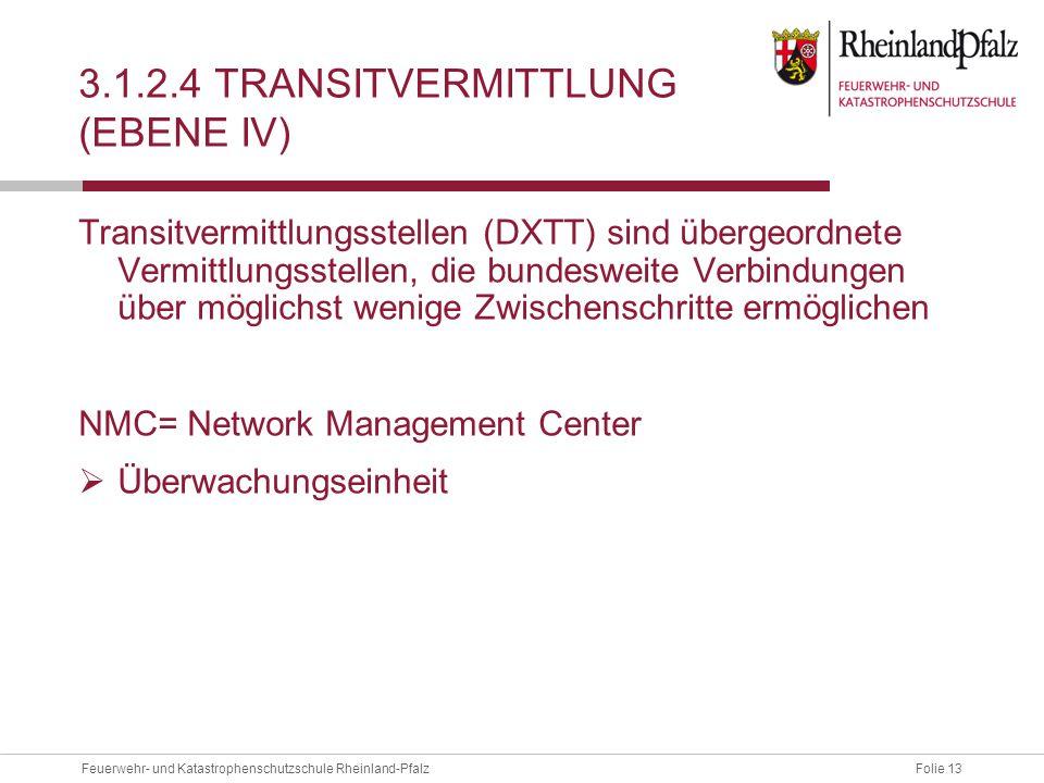 3.1.2.4 Transitvermittlung (EBENE IV)
