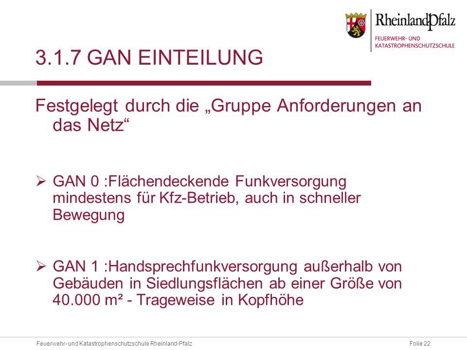 """3.1.7 GAN Einteilung Festgelegt durch die """"Gruppe Anforderungen an das Netz"""