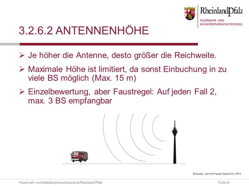 3.2.6.2 Antennenhöhe Je höher die Antenne, desto größer die Reichweite.