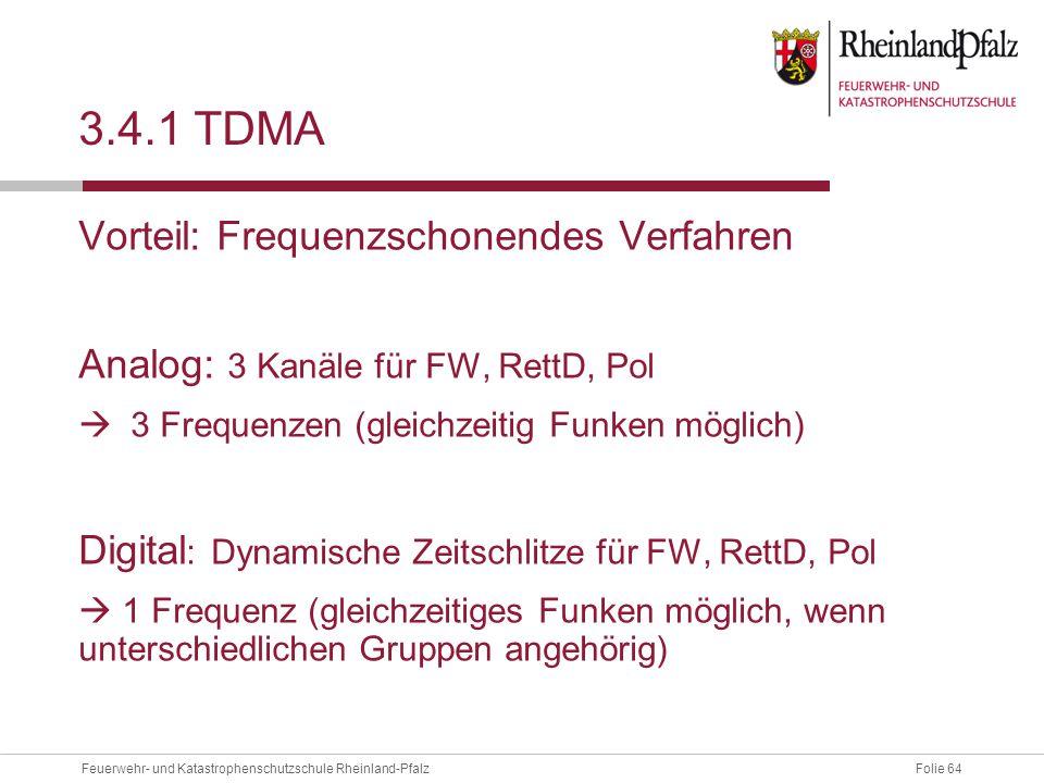 3.4.1 TDMA Vorteil: Frequenzschonendes Verfahren
