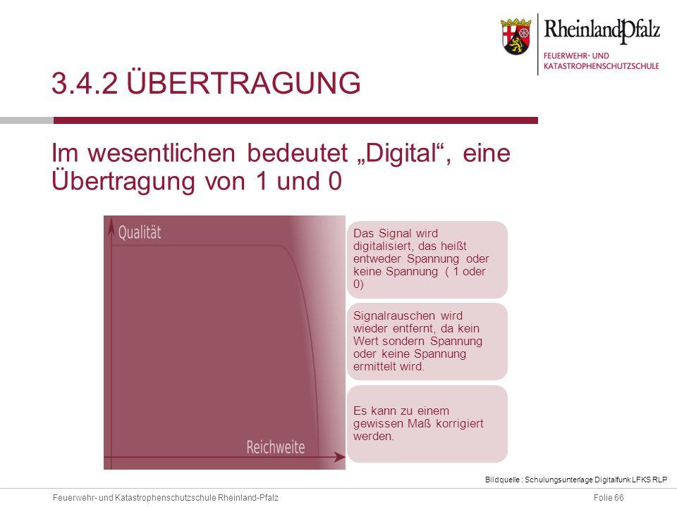 """3.4.2 ÜbeRtragung Im wesentlichen bedeutet """"Digital , eine Übertragung von 1 und 0."""
