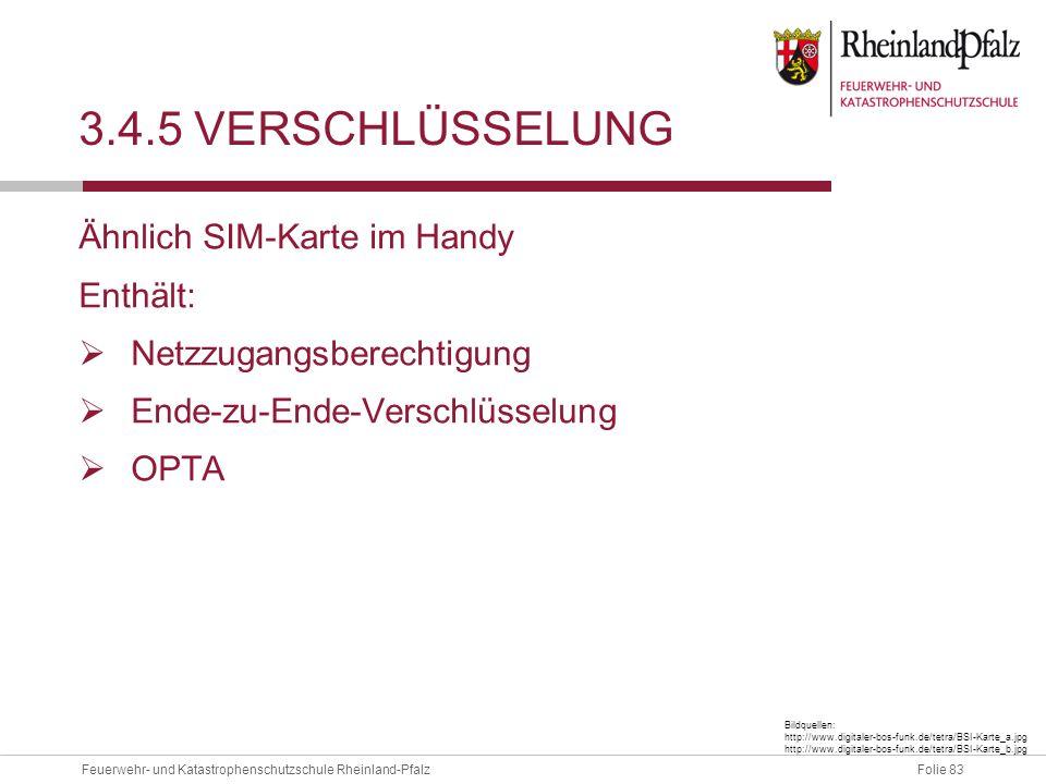 3.4.5 Verschlüsselung Ähnlich SIM-Karte im Handy Enthält: