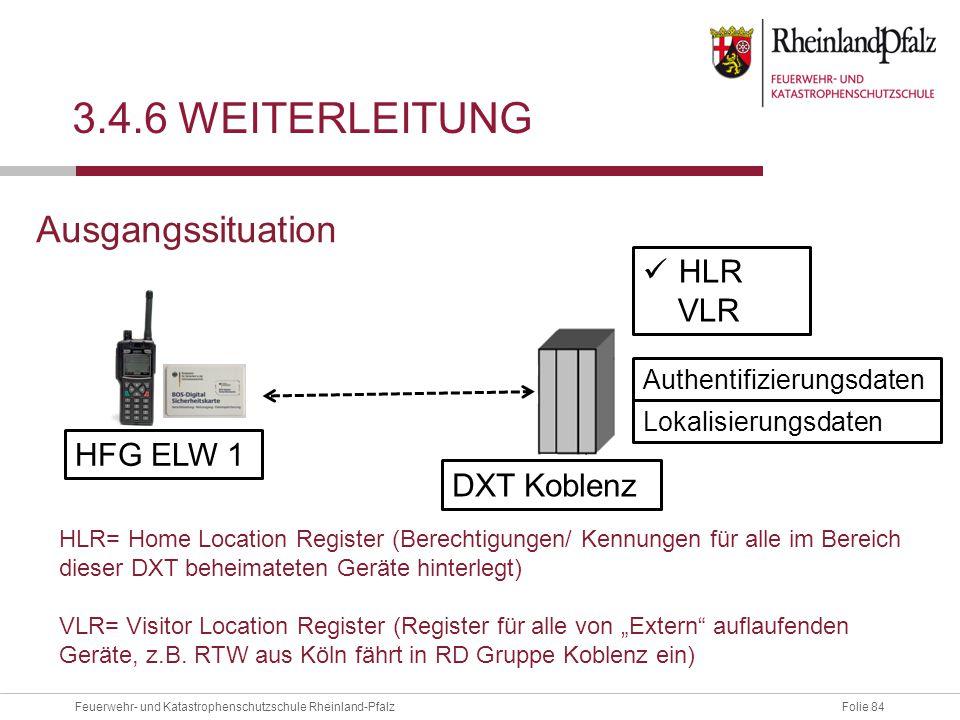 3.4.6 Weiterleitung Ausgangssituation HLR VLR HFG ELW 1 DXT Koblenz