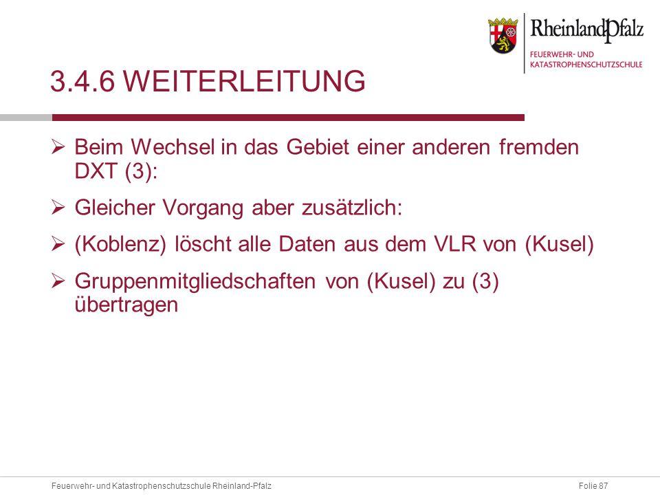 3.4.6 weiterleitung Beim Wechsel in das Gebiet einer anderen fremden DXT (3): Gleicher Vorgang aber zusätzlich: