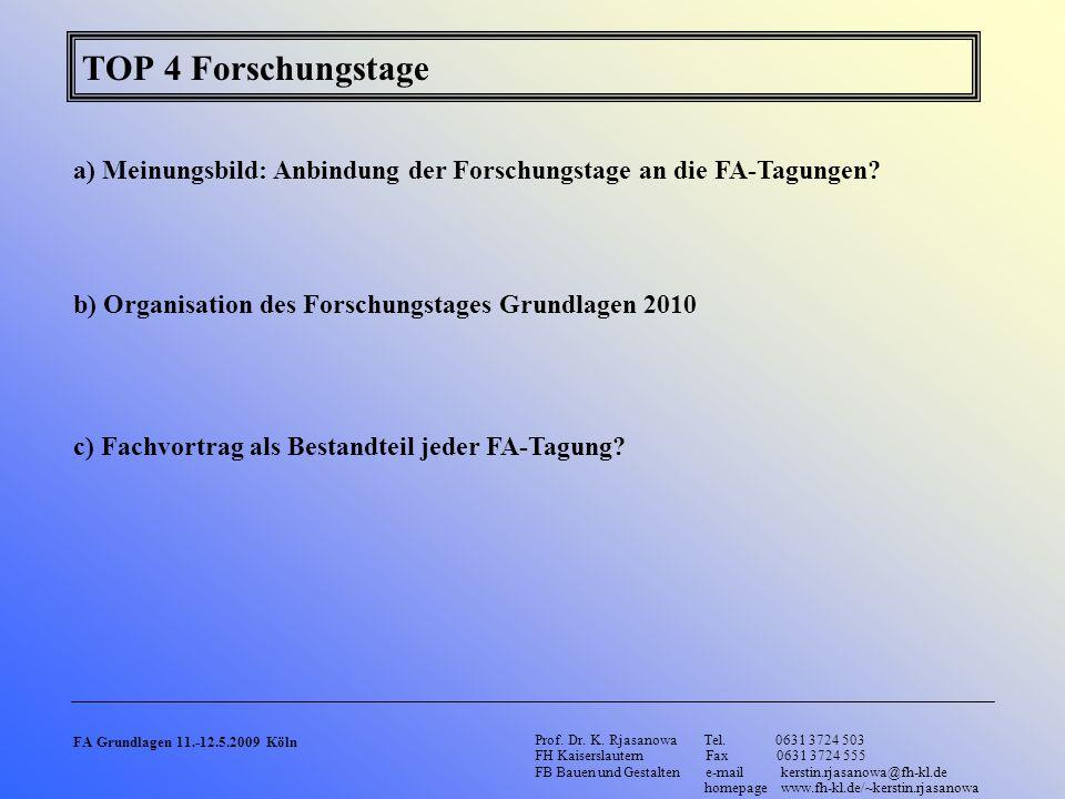TOP 4 Forschungstage a) Meinungsbild: Anbindung der Forschungstage an die FA-Tagungen b) Organisation des Forschungstages Grundlagen 2010.