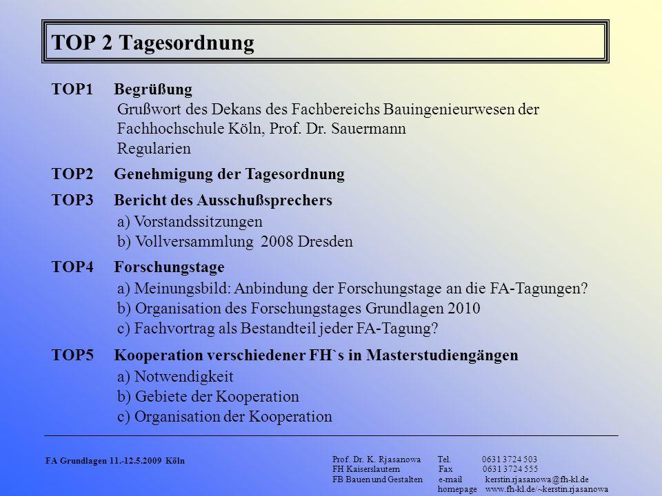 TOP 2 Tagesordnung TOP1 Begrüßung