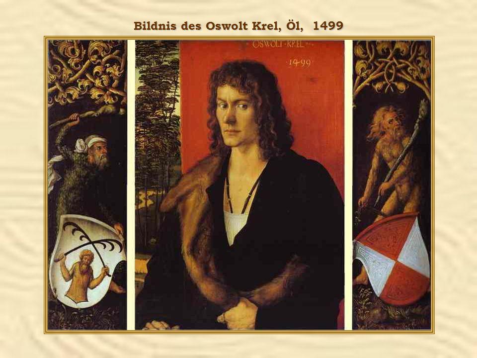 Bildnis des Oswolt Krel, Öl, 1499