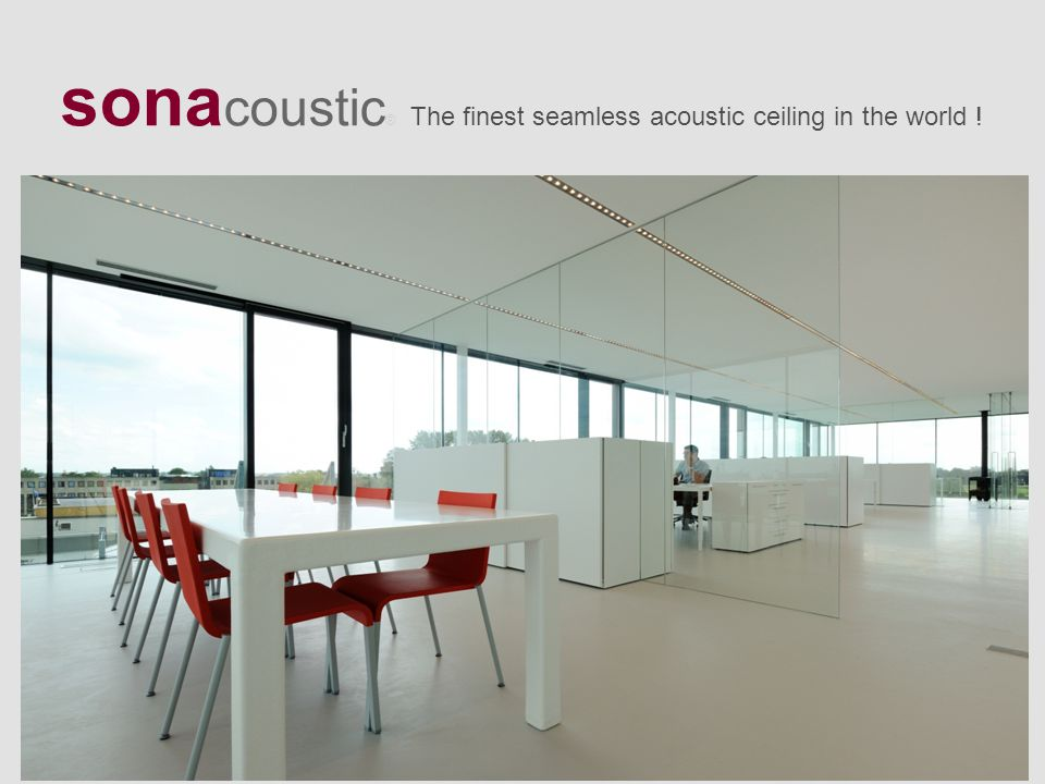 sonacoustic® The finest seamless acoustic ceiling in the world !