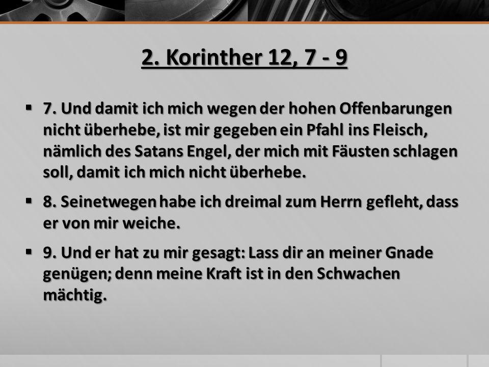 2. Korinther 12, 7 - 9