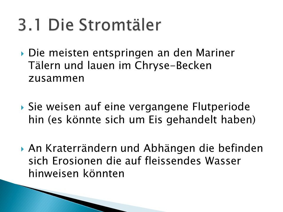 3.1 Die Stromtäler Die meisten entspringen an den Mariner Tälern und lauen im Chryse-Becken zusammen.
