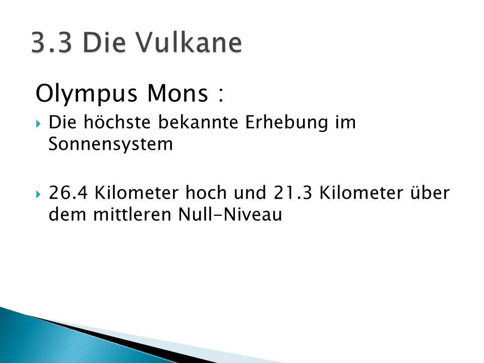 3.3 Die Vulkane Olympus Mons :