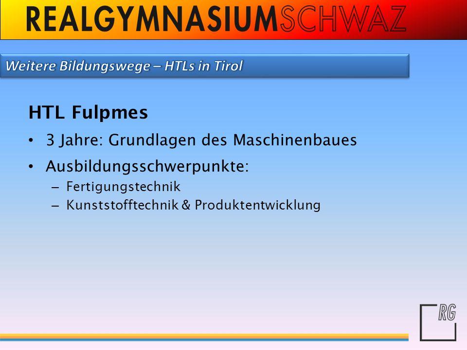 HTL Fulpmes Weitere Bildungswege – HTLs in Tirol