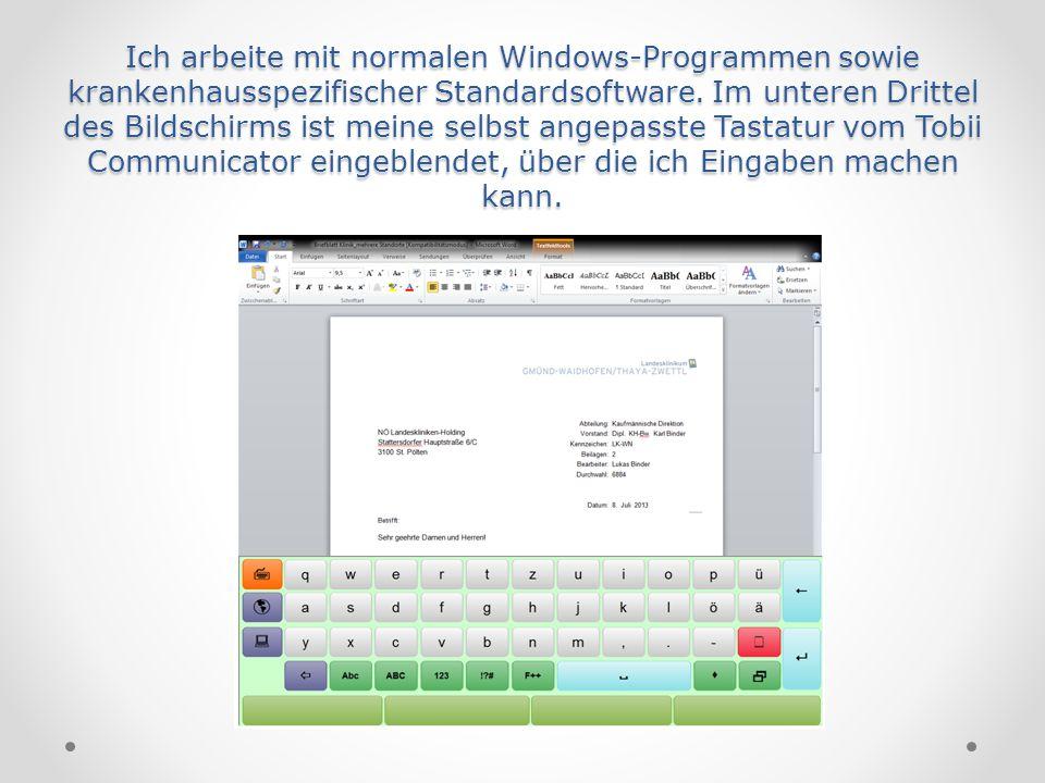 Ich arbeite mit normalen Windows-Programmen sowie krankenhausspezifischer Standardsoftware.