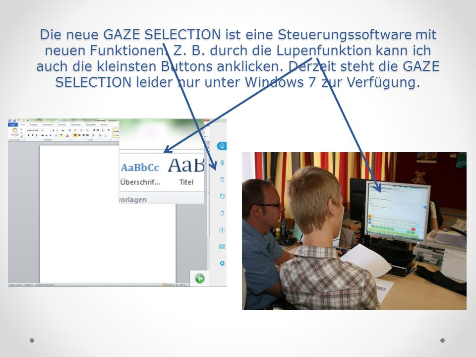 Die neue GAZE SELECTION ist eine Steuerungssoftware mit neuen Funktionen.