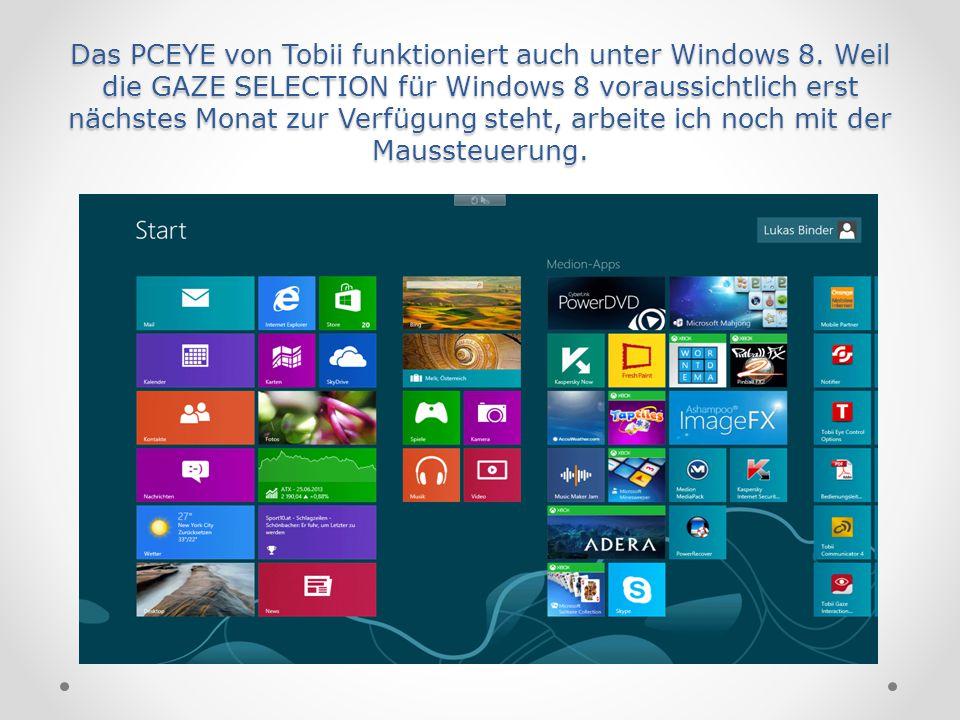 Das PCEYE von Tobii funktioniert auch unter Windows 8