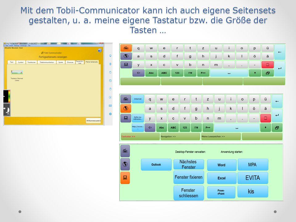 Mit dem Tobii-Communicator kann ich auch eigene Seitensets gestalten, u.
